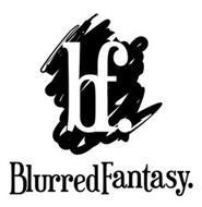 BF. BLURRED FANTASY.