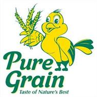 PURE GRAIN TASTE OF NATURE'S BEST
