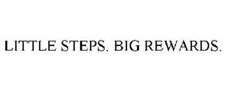 LITTLE STEPS. BIG REWARDS.