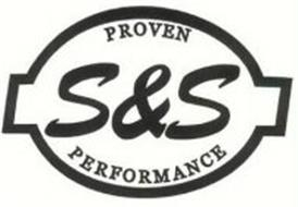 S&S PROVEN PERFORMANCE