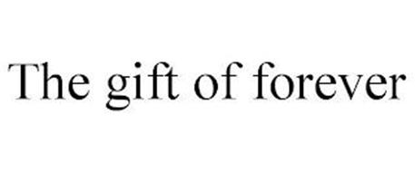 THE GIFT OF FOREVER