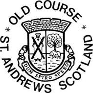 OLD COURSE ST. ANDREWS SCOTLAND DUM SPIRO SPERO