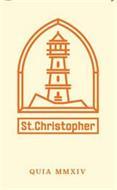 ST. CHRISTOPHER QUIA MMXIV