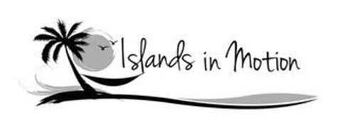 ISLANDS IN MOTION