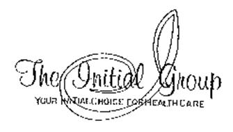I THE INITIAL GROUP YOUR INITIAL CHOICE FOR HEALTH CARE