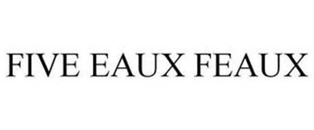 FIVE EAUX FEAUX