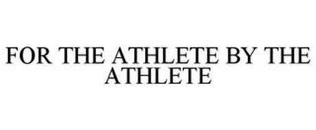 FOR THE ATHLETE BY THE ATHLETE