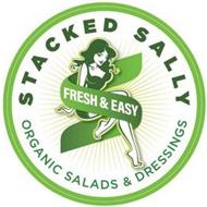 STACKED SALLY FRESH & EASY ORGANIC SALADS AND DRESSINGS