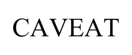 CAVEAT