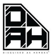 DISGUISED AS HEROES DAH