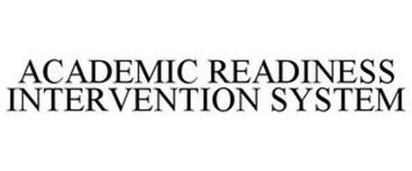 ACADEMIC READINESS INTERVENTION SYSTEM