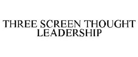 THREE SCREEN THOUGHT LEADERSHIP