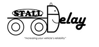 "STALL DELAY ""INCREASING YOUR VEHICLE'S RELIABILITY"""