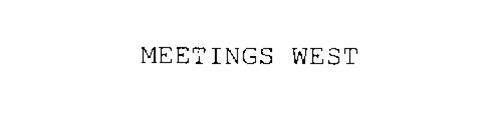 MEETINGS WEST
