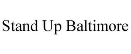 STAND UP BALTIMORE