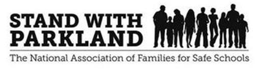 STAND WITH PARKLAND THE NATIONAL ASSOCIATION OF FAMILIES FOR SAFE SCHOOLS