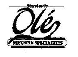 STANDARD'S OLE MEXICAN SPECIALTIES