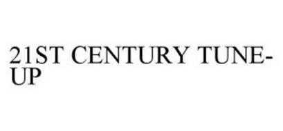 21ST CENTURY TUNE-UP