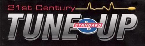 21ST CENTURY TUNE-UP S STANDARD