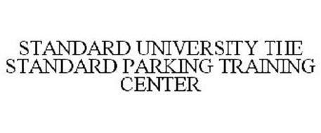 STANDARD UNIVERSITY THE STANDARD PARKING TRAINING CENTER