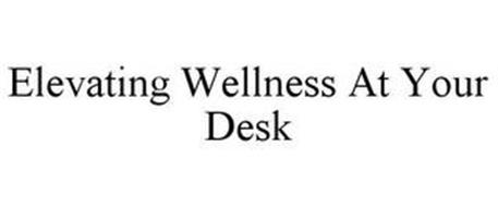 ELEVATING WELLNESS AT YOUR DESK