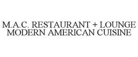 M.A.C. RESTAURANT + LOUNGE MODERN AMERICAN CUISINE