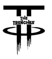 TT THE TRENCHES