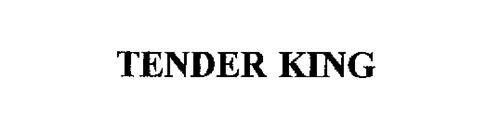 TENDER KING
