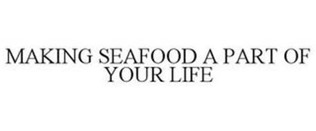 MAKING SEAFOOD A PART OF YOUR LIFE