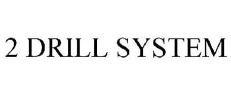 2 DRILL SYSTEM