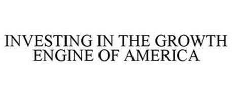 INVESTING IN THE GROWTH ENGINE OF AMERICA