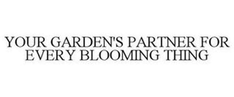 YOUR GARDEN'S PARTNER FOR EVERY BLOOMIN' THING!