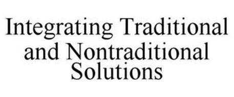 INTEGRATING TRADITIONAL AND NONTRADITIONAL SOLUTIONS