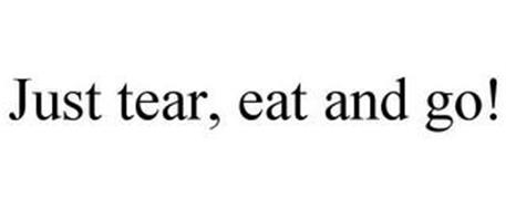 JUST TEAR, EAT AND GO!