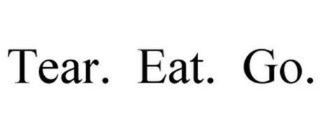TEAR. EAT. GO.