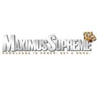 MAXIMUS SUPREME 7777 KNOWLEDGE IS POWER. GET U SOME.