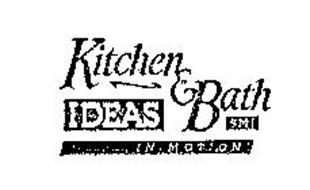 KITCHEN & BATH SMI IDEAS IN MOTION
