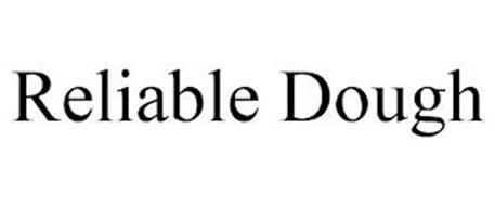 RELIABLE DOUGH