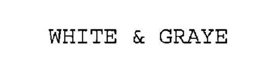 WHITE & GRAYE