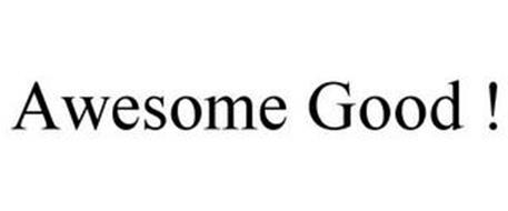 AWESOME GOOD !