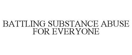 BATTLING SUBSTANCE ABUSE FOR EVERYONE