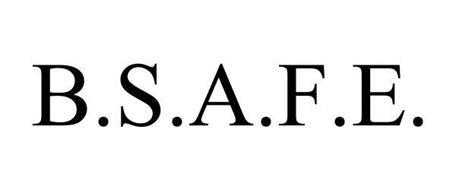 B.S.A.F.E.