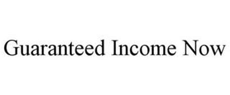 GUARANTEED INCOME NOW