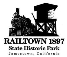 RAILTOWN 1897 STATE HISTORIC PARK JAMESTOWN, CALIFORNIA