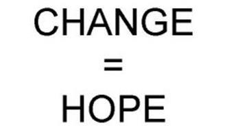 CHANGE = HOPE