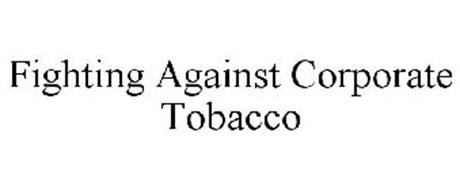 FIGHTING AGAINST CORPORATE TOBACCO
