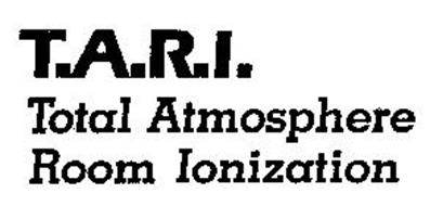 T.A.R.I. TOTAL ATMOSPHERE ROOM IONIZATION