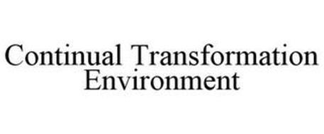 CONTINUAL TRANSFORMATION ENVIRONMENT