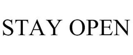 STAY OPEN