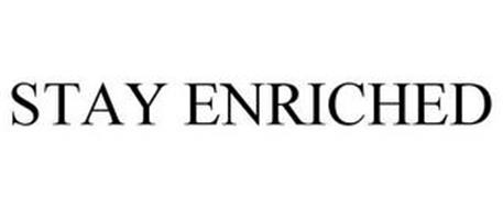 STAY ENRICHED